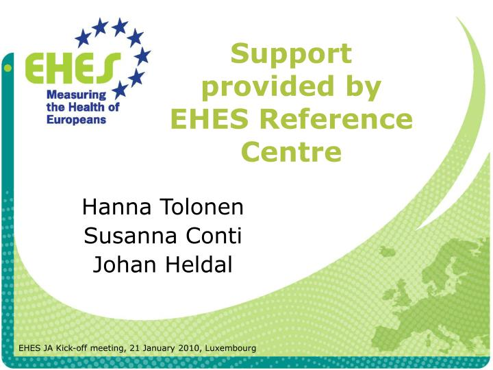 support provided by ehes reference centre n.