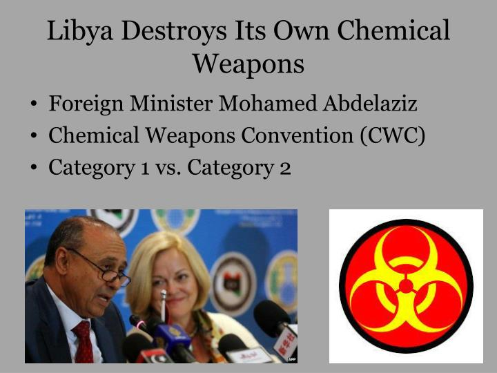 libya destroys its own chemical weapons n.