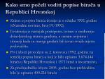 kako smo po eli voditi popise bira a u republici hrvatskoj