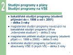 studijn programy a pl ny studijn programy na v e