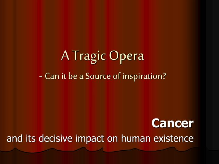 a tragic opera can it be a source of inspiration n.