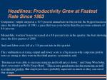 headlines productivity grew at fastest rate since 1983