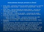 antecedentes aten o prim ria no brasil