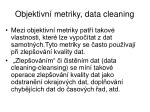 objektivn metriky data cleaning