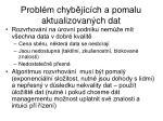 probl m chyb j c ch a pomalu aktualizovan ch dat