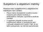 subjektivn a objektivn metriky2