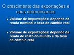o crescimento das exporta es e seus determinantes