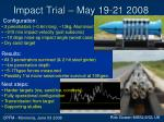 impact trial may 19 21 2008