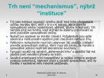 trh nen mechanismus n br instituce