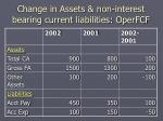change in assets non interest bearing current liabilities operfcf