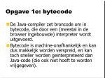 opgave 1e bytecode