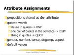 attribute assignments
