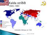 kalda str i 1945 19911