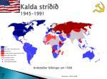 kalda str i 1945 19912