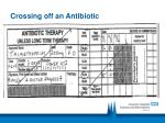crossing off an antibiotic