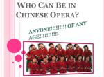 who can be in chinese opera