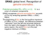 dras global level recognition of genuine anomalies
