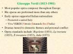 giuseppe verdi 1813 1901