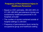 frequency of percutaneous injury in healthcare personnel