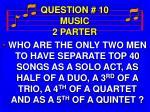 question 10 music 2 parter