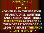 question 14 tv 3 parter