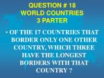 question 18 world countries 3 parter