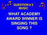 question 5 music