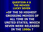 question 8 the movies lucky seven