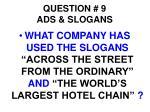 question 9 ads slogans