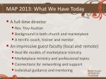 map 2013 what we have today1