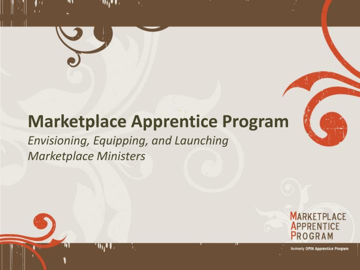 marketplace apprentice program envisioning equipping and launching marketplace ministers n.