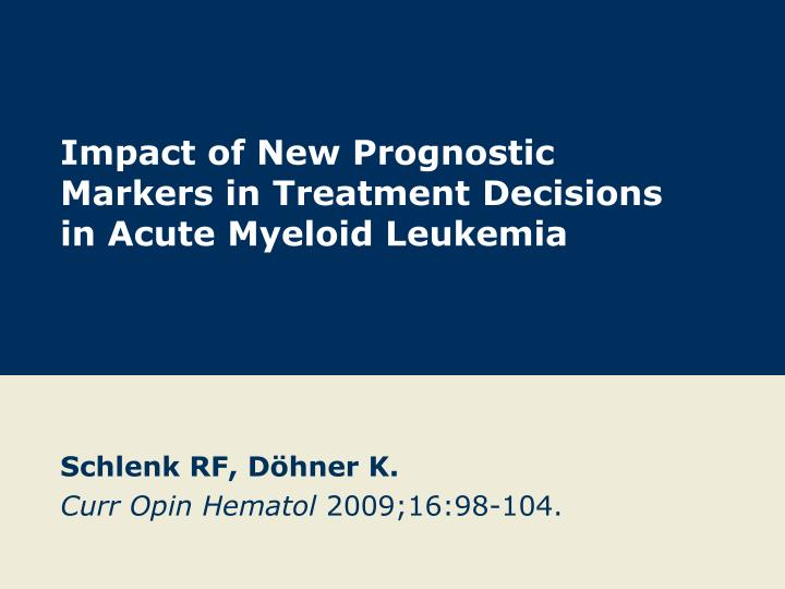 impact of new prognostic markers in treatment decisions in acute myeloid leukemia n.