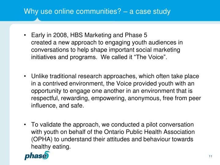 Why use online communities? – a case study