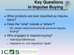 key questions in impulse buying