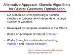 alternative approach genetic algorithms for cluster geometry optimisation