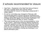 2 schools recommended for closure