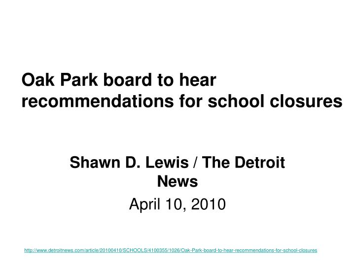 oak park board to hear recommendations for school closures n.