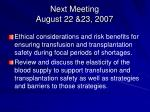 next meeting august 22 23 2007