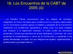 16 los encuentros de la cabt de 2005 iii