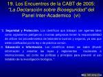 19 los encuentros de la cabt de 2005 la declaraci n sobre bioseguridad del panel inter academico vi