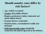 should annuity rates differ by risk factors