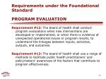 requirements under the foundational standard program evaluation1