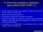15 elementos legislativos detallados jap n bwc conf vi wp 17