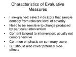 characteristics of evaluative measures