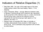 indicators of relative disparities 1