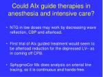 could aix guide therapies in anesthesia and intensive care