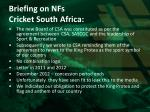 briefing on nfs cricket south africa