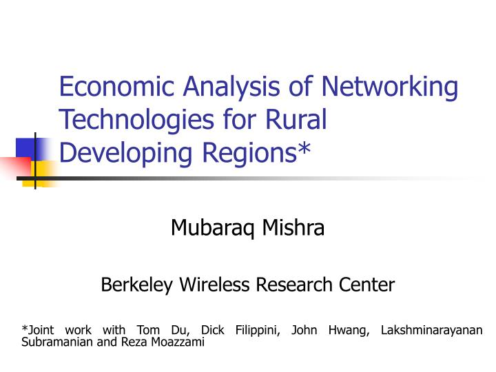 economic analysis of networking technologies for rural developing regions n.