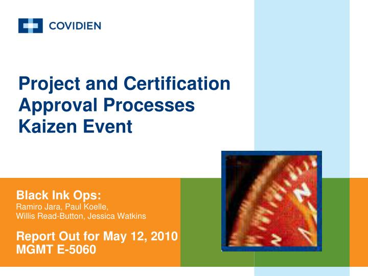 PPT - Project and Certification Approval Processes Kaizen Event ...