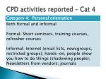 cpd activities reported cat 4